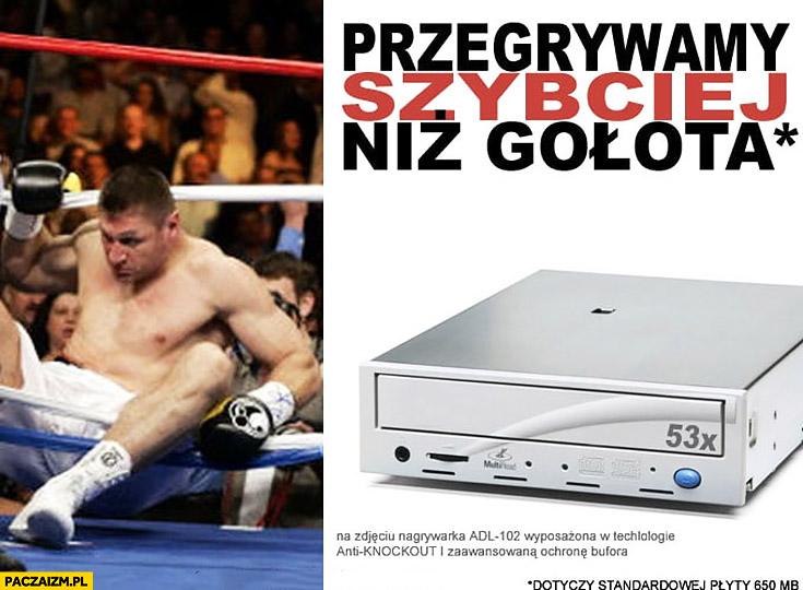Przegrywamy szybciej niż Andrzej Gołota reklama nagrywarki