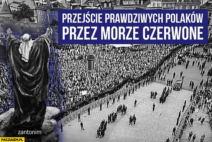 Przejście prawdziwych Polaków przez Morze Czerwone Mojżesz blokada policyjna PiS