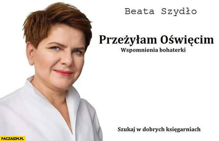 Przeżyłam Oświęcim Beata Szydło wspomnienia bohaterki