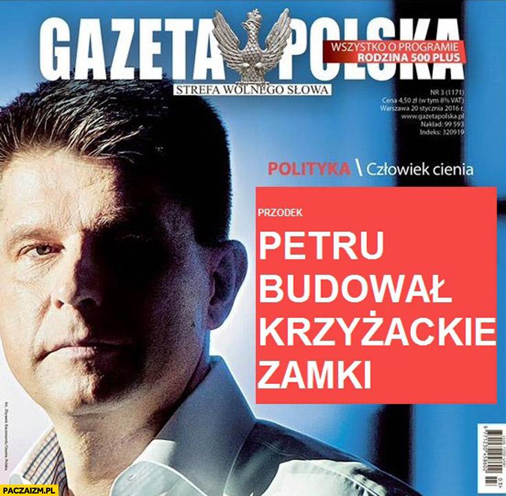 Przodek Petru budował krzyżackie zamki Gazeta Polska