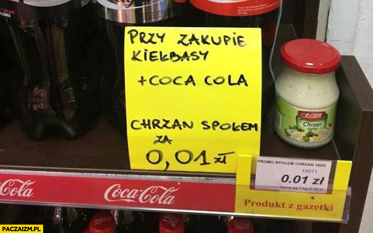 Przy zakupie kiełbasy Coca-Cola Chrzan społem za 1 grosz