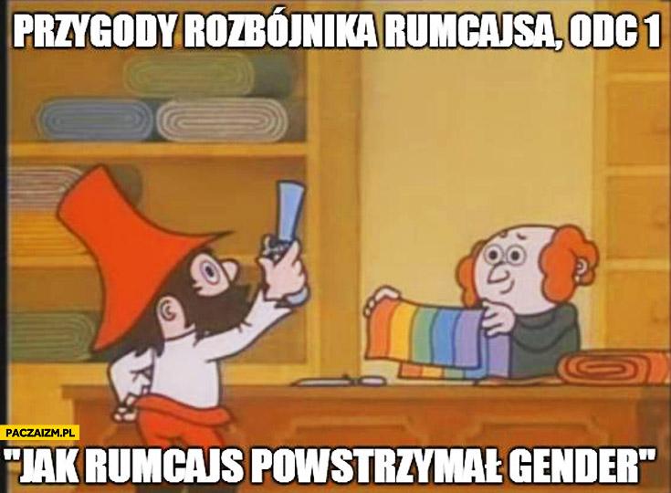 Przygody Rozbójnika Rumcajsa: jak Rumcajs powstrzymał gender