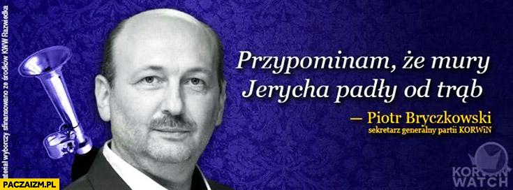 Przypominam że mury Jerycha padły od trąb sekretarz partii Korwin trąbka