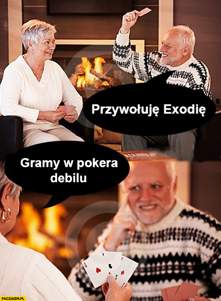 Przywołuję Exodię gramy w pokera debilu Pan ze Stocku