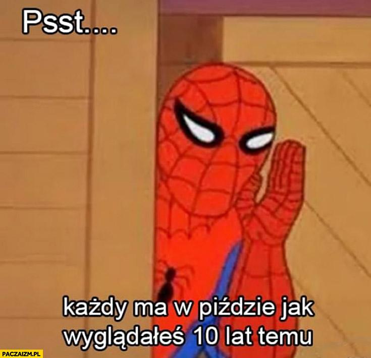 Psst każdy ma gdzieś jak wyglądałeś 10 lat temu 10 year challenge Spiderman