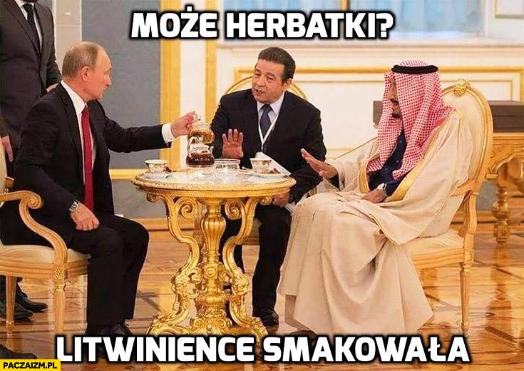Putin może herbatki? Litwinience smakowała, nie chcą