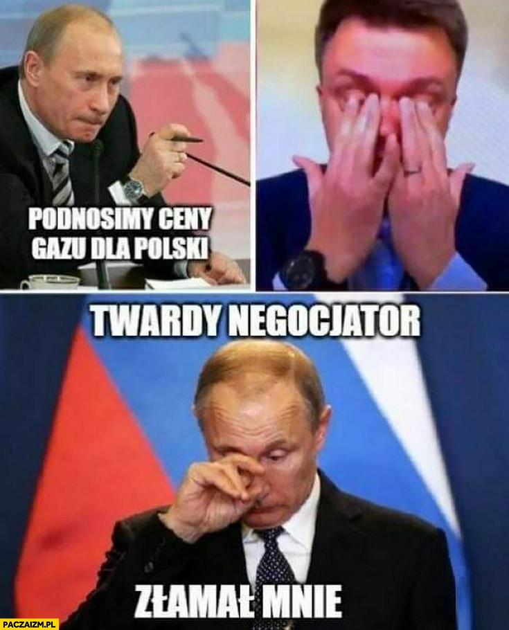 Putin podnosimy ceny gazu dla Polski, Hołownia płacze, Putin też płacze twardy negocjator złamał mnie