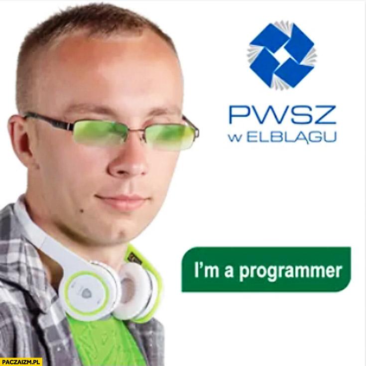 PWSZ w Elblągu I'm a programmer reklama fail