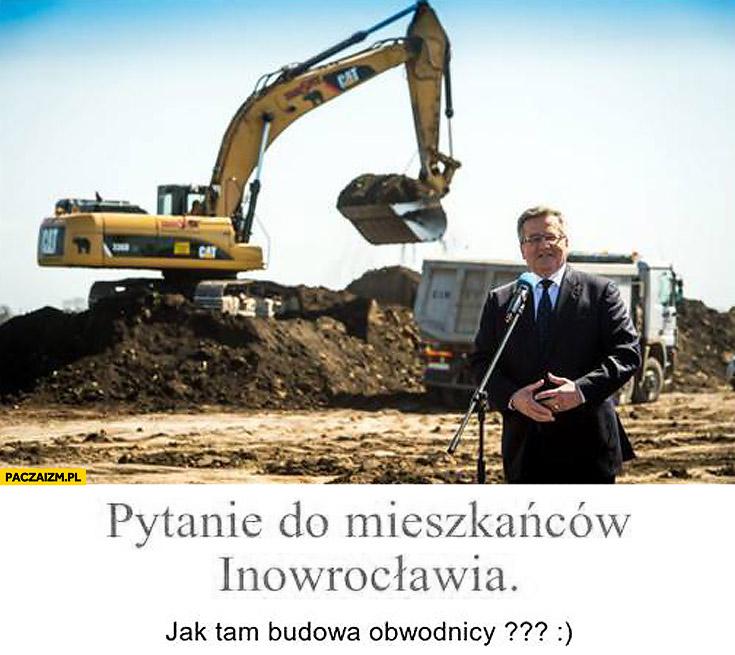 Pytanie do mieszkańców Inowrocławia jak tam budowa obwodnicy Komorowski