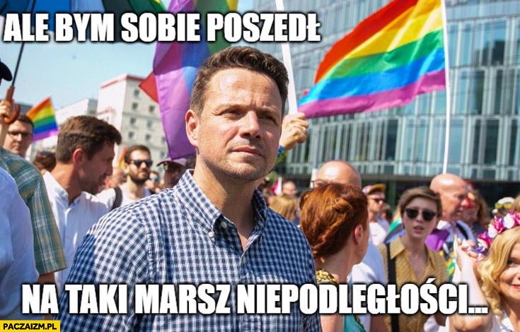 Rafał Trzaskowski ale bym sobie poszedł na taki Marsz Niepodległości na paradzie równości LGBT