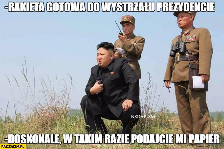 Rakieta gotowa do wystrzału prezydencie, doskonale w takim razie podajcie mi papier Kim Jong Un Korea Północna