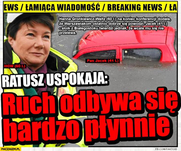 Ratusz uspokaja: ruch w Warszawie odbywa się bardzo płynnie Faktoid Gronkiewicz-Waltz