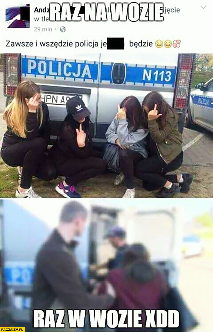 Raz na wozie, raz w wozie małolaty dziewczyny wrzuta na policję