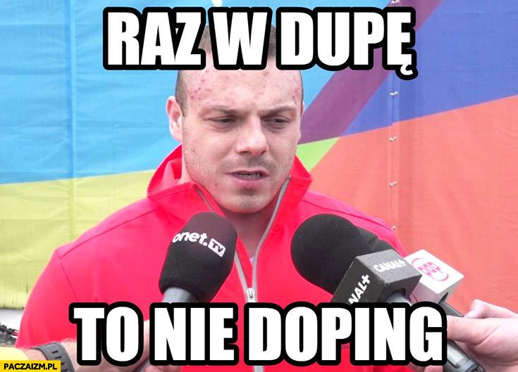 Raz w dupę to nie doping Adrian Zieliński