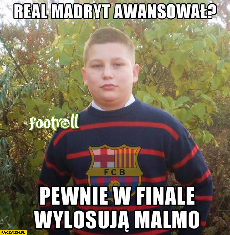 Real Madryt awansował, pewnie w finale wylosują Malmo fan kibic Barcelony