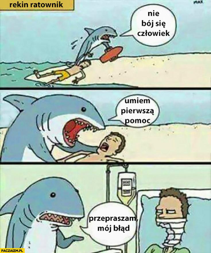 Rekin ratownik: nie bój się człowiek, umiem pierwszą pomoc, przepraszam mój błąd
