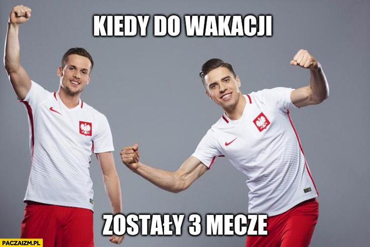 Reprezentacja polski kiedy do wakacji zostały 3 mecze