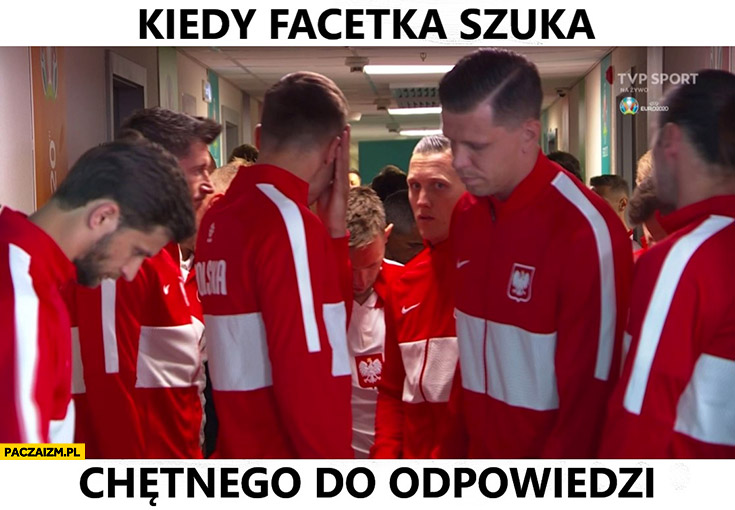 Reprezentacja polski kiedy facetka szuka chętnego do odpowiedzi
