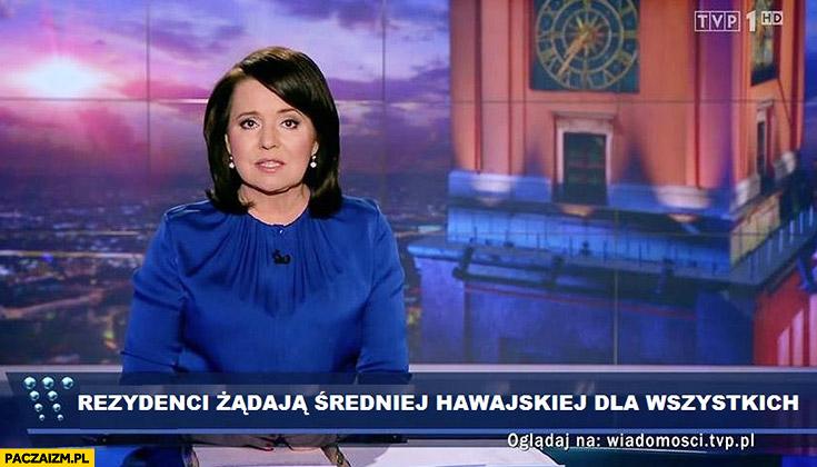 Rezydenci żądają średniej hawajskiej dla wszystkich pasek Wiadomości TVP