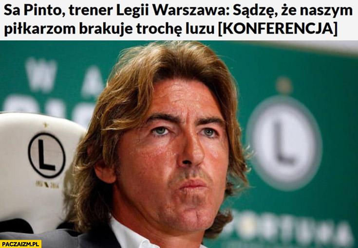Ricardo Sa Pinto trener Legii sądzę, że naszym piłkarzom brakuje trochę luzu Bolec Chłopaki nie płaczą