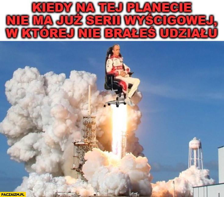 Robert Kubica kiedy na tej planecie nie ma już serii wyścigowej w której nie brałeś udziału