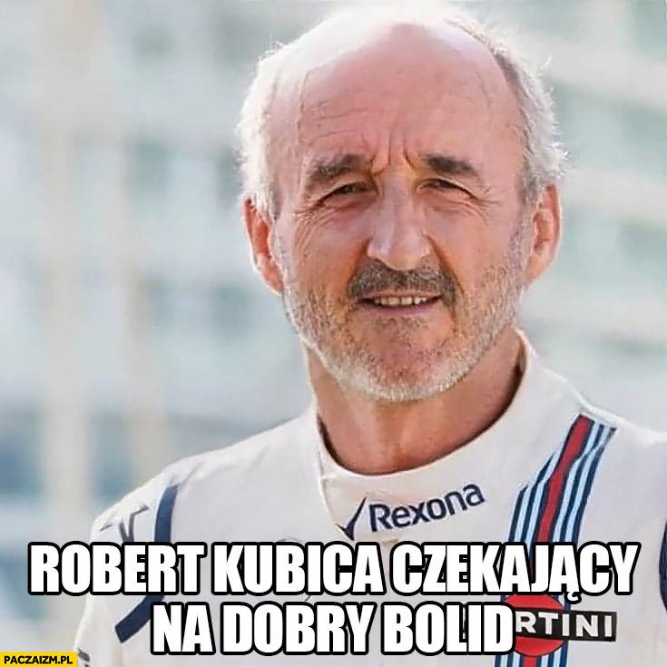 Robert Kubica w oczekiwaniu na dobry bolid stary dziadek