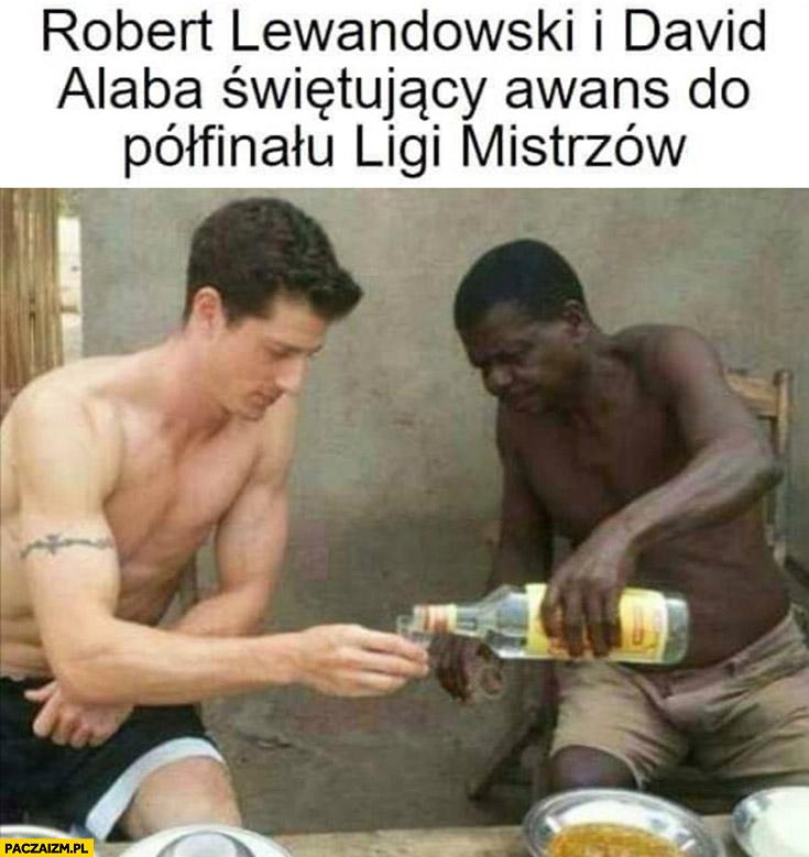 Robert Lewandowski i David Alaba świętujący awans do półfinału ligi mistrzów wódka