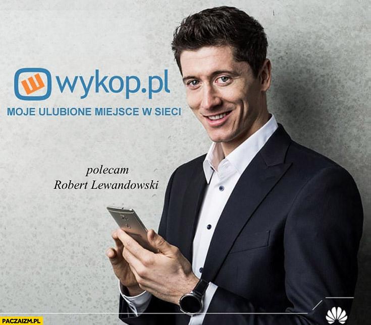 Robert Lewandowski wykop.pl moje ulubione miejsce w sieci polecam reklama