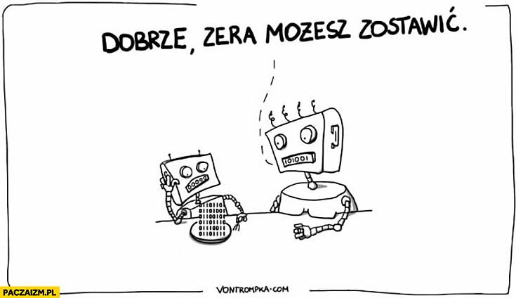 Roboty jedzą: dobrze, zera możesz zostawić Vontrompka