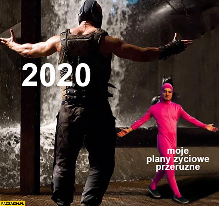 Rok 2020 vs moje plany życiowe przeróżne