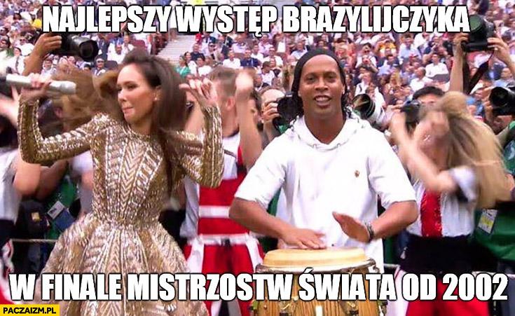 Ronaldinho gra na bębnie najlepszy występ Brazylijczyka w finale mistrzostw świata od 2002 roku