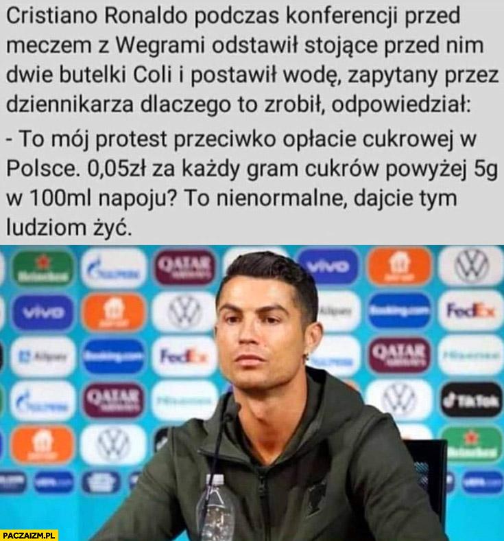 Ronaldo odstawił colę, to mój protest przeciwko oplącie cukrowej w Polsce to nienormalne dajcie tym ludziom żyć