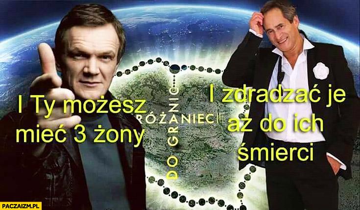 Różaniec do granic i Ty możesz mieć 3 żony i zdradzać je aż do ich śmierci Cezary Pazura Jerzy Zelnik