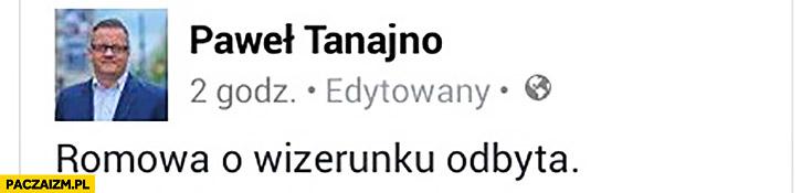 Rozmowa o wizerunku odbyta Paweł Tanajno