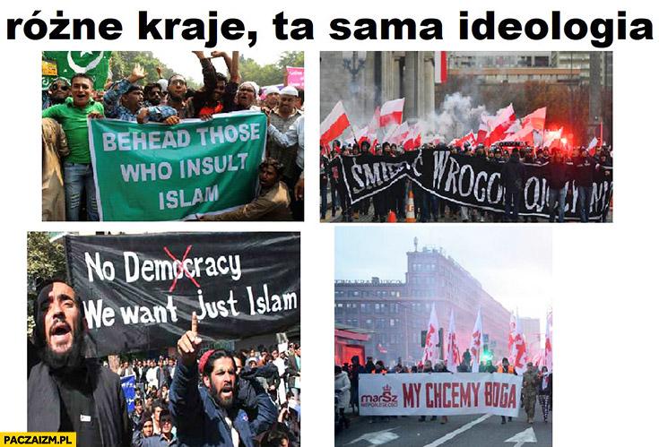 Różne kraje, ta sama ideologia islam narodowcy my chcemy Boga śmierć wrogom ojczyzny