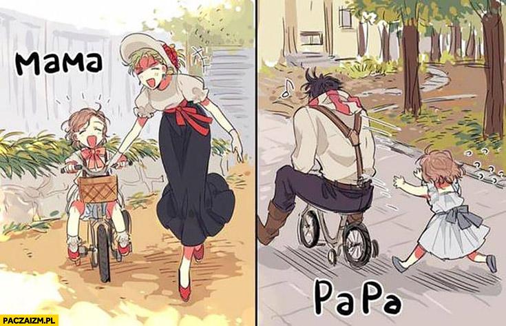 Różnica między zabawą z mamą a tatą rowerek