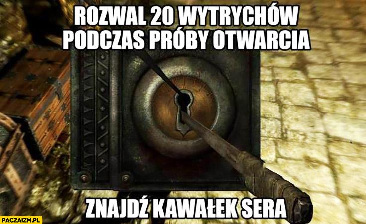 Rozwal 20 wytrychów podczas próby otwarcia, znajdź kawałek sera gra Skyrim Elder Scrolls