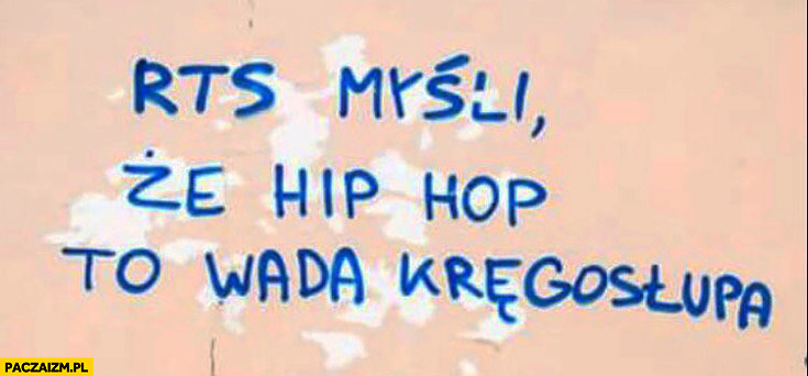 RTS myśli, że hip hop to wada kręgosłupa napis na murze