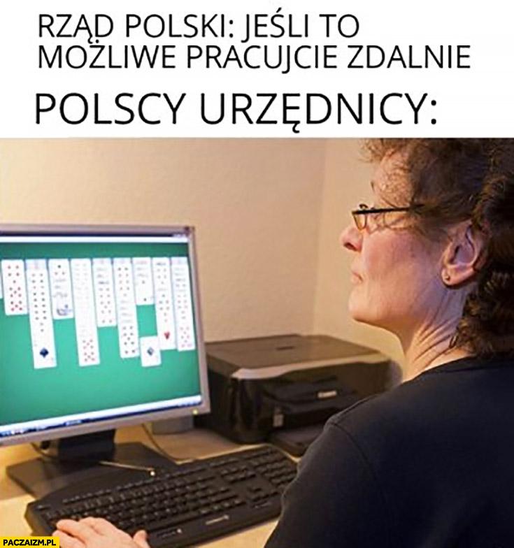 Rząd polski jeśli to możliwe pracujcie zdalnie, polscy urzędnicy ustawiają pasjansa