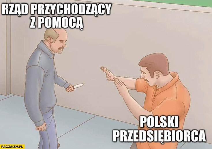 Rząd przychodzący z pomocą z nożem vs Polski przedsiębiorca
