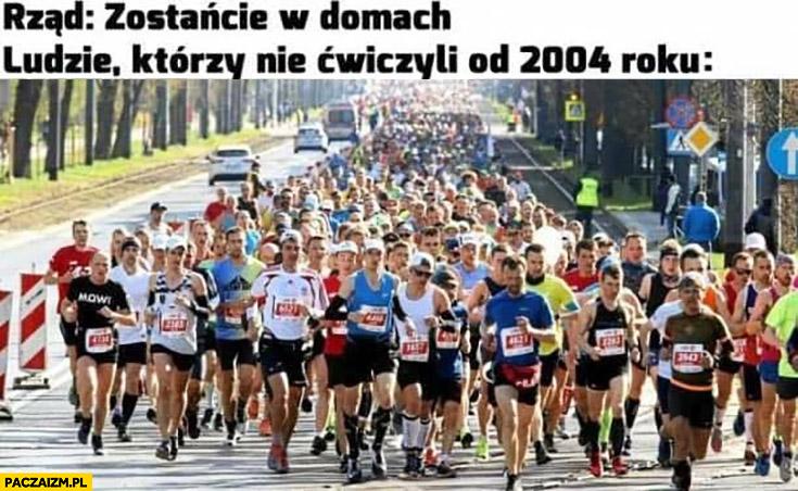Rząd: zostańcie w domach, ludzie którzy nie ćwiczyli od 2004 biegną maraton