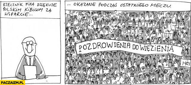 Rzecznik FIFA dziękuję polskim kibicom za wsparcie pozdrowienia do więzienia
