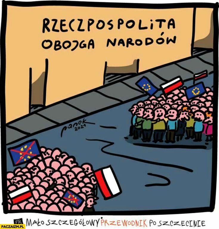 Rzeczpospolita obojga narodów za i przeciw unii europejskiej Polacy podzieleni