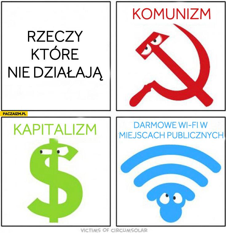Rzeczy które nie działają komunizm kapitalizm darmowe Wi-Fi w miejscach publicznych
