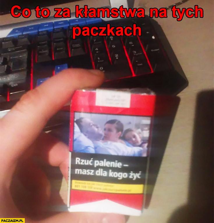 Rzuć palenie, masz dla kogo żyć. Co to za kłamstwo na tych paczkach papierosów?