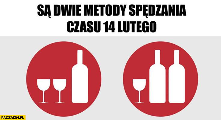Są dwie metody spędzania czasu 14 lutego: jedno wino dwa kieliszki lub dwa wina jeden kieliszek