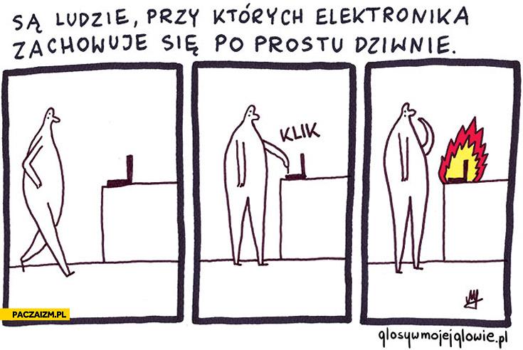 Są ludzie przy których elektronika zachowuje się po prostu dziwnie