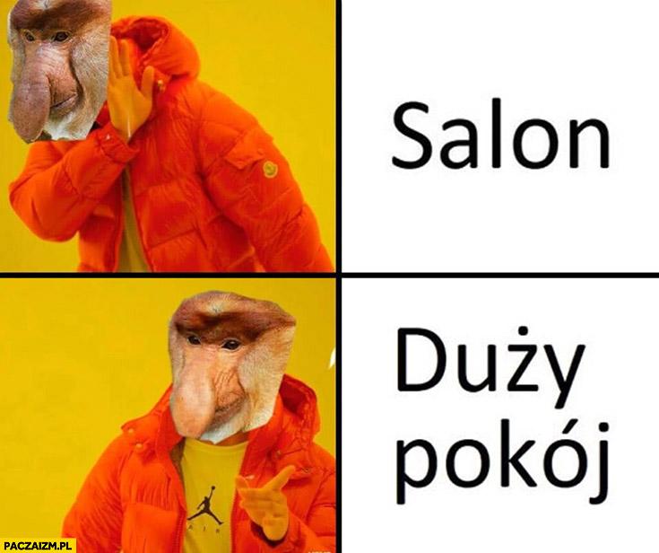 Salon nie, woli mówić duży pokój typowy Polak nosacz małpa