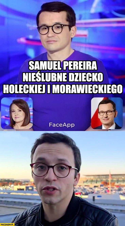 Samuel Pereira nieślubne dziecko Holeckiej i Morawieckiego faceapp