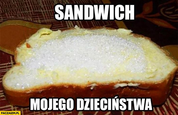 Sandwich mojego dzieciństwa kanapka z cukrem
